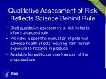 qualitative assessment of risk reflects science behind rule