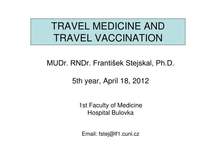 travel medicine and travel vaccination n.
