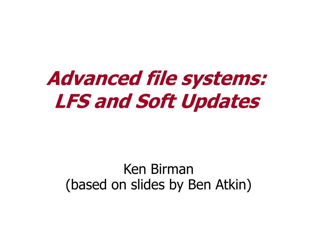 PPT - Advanced file systems: L...