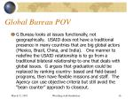 global bureau pov