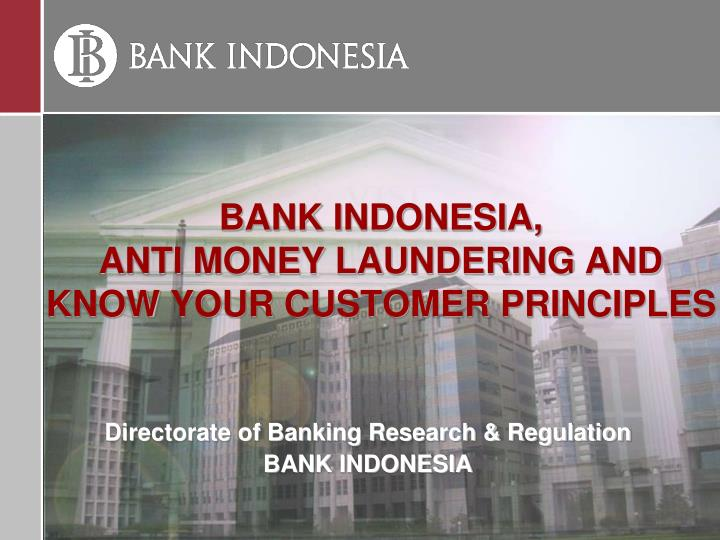 Ppt bank indonesia anti money laundering and know your customer bank indonesiaanti money laundering andknow your customer principles toneelgroepblik Gallery