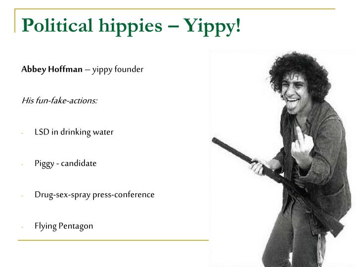 Political hippies – Yippy!