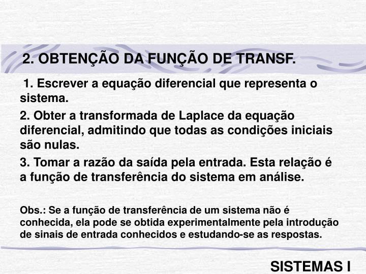 2. OBTENÇÃO DA FUNÇÃO DE TRANSF.