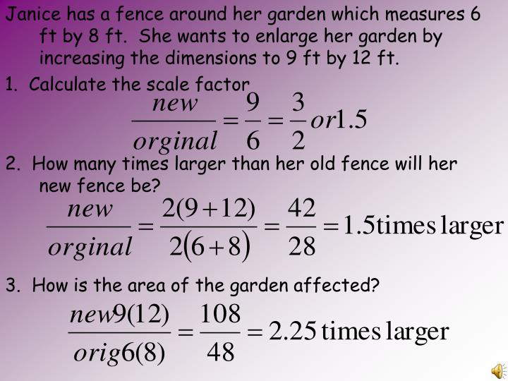 Janice has a fence around her garden which measures 6 ft by 8 ft.  She wants to enlarge her garden b...