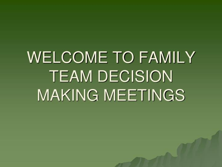welcome to family team decision making meetings n.