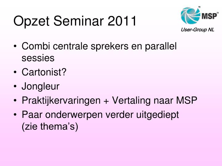 Opzet Seminar 2011