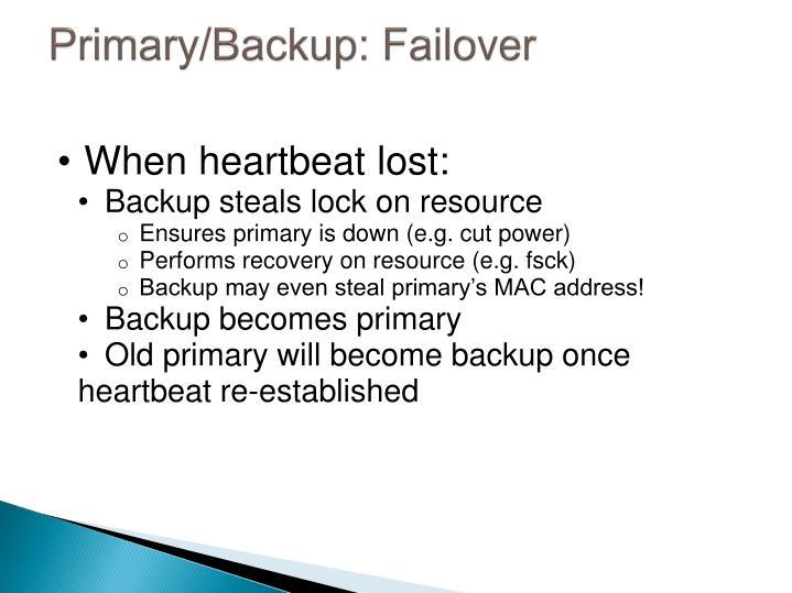 Primary/Backup: Failover