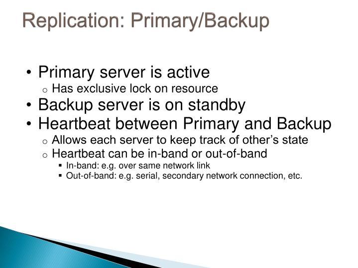 Replication: Primary/Backup
