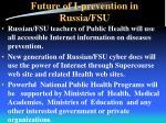 future of i prevention in russia fsu