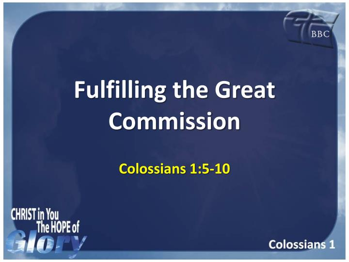 called to fulfill the great commission essay Join onfaith to explain 10 things i wish everyone knew about the great commission it's never called the great commission in the bible.