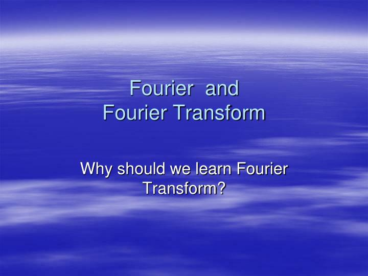 fourier and fourier transform n.