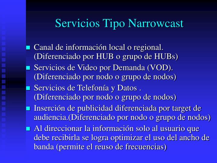 Servicios Tipo Narrowcast