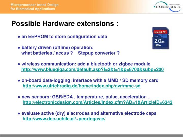 Possible Hardware extensions :