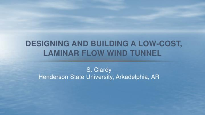 Designing and building a low cost laminar flow wind tunnel