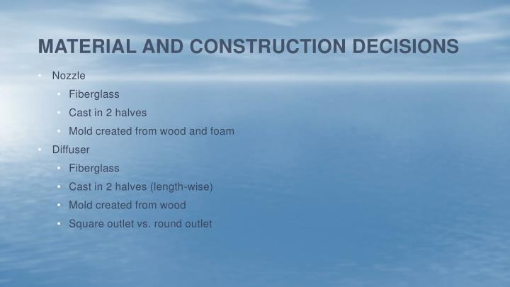 Material and Construction Decisions