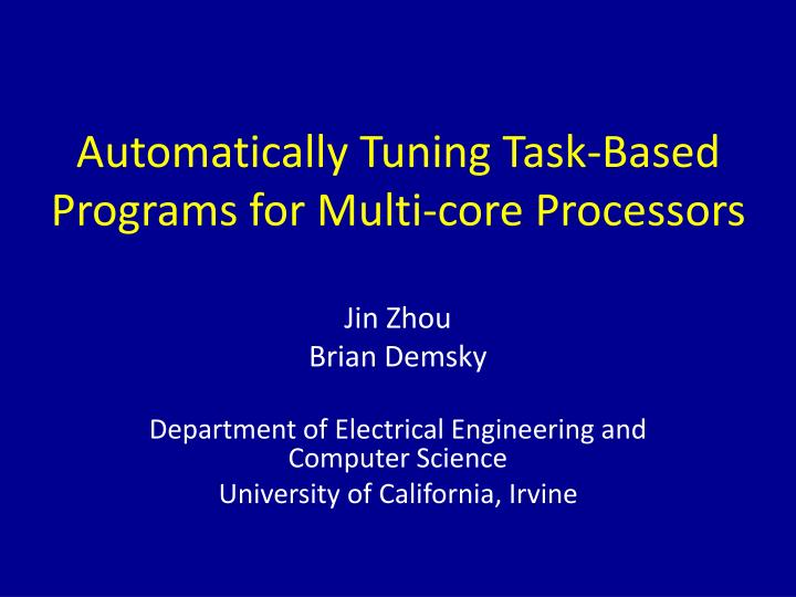 Automatically tuning task based programs for multi core processors