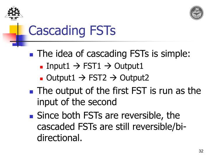 Cascading FSTs