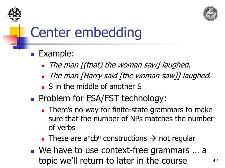 Center embedding