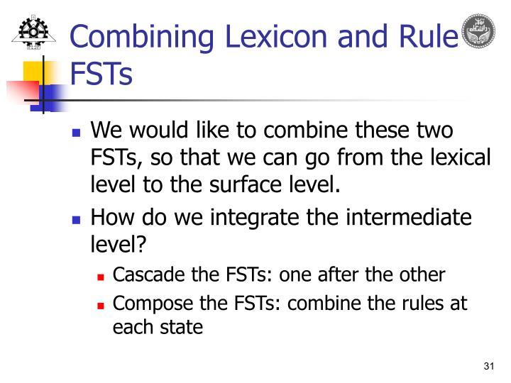 Combining Lexicon and Rule FSTs