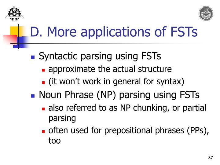 D. More applications of FSTs