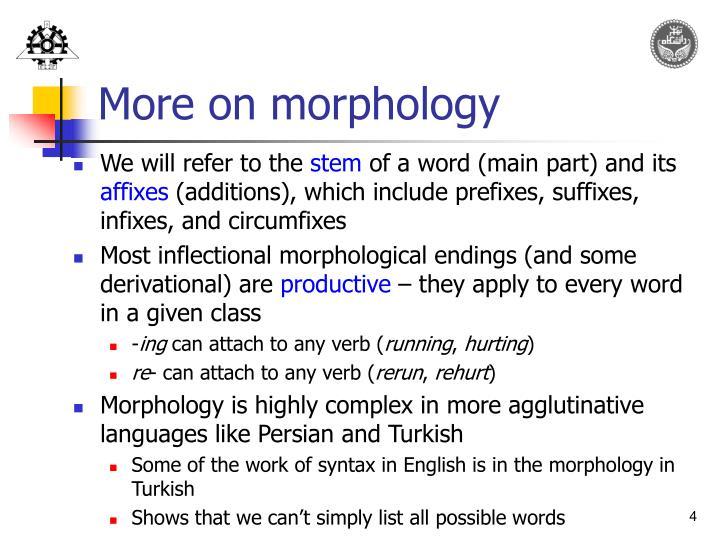 More on morphology
