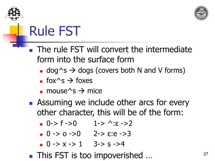 Rule FST