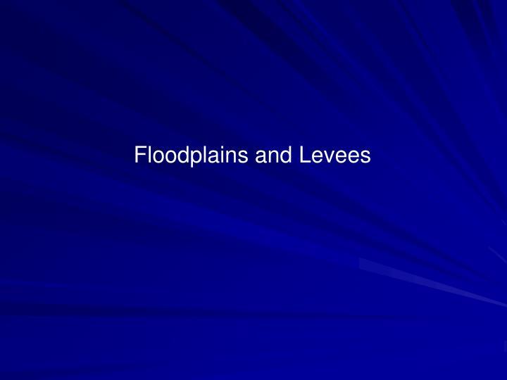 Floodplains and Levees