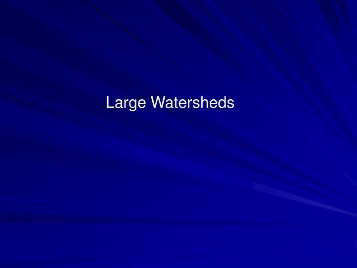 Large Watersheds