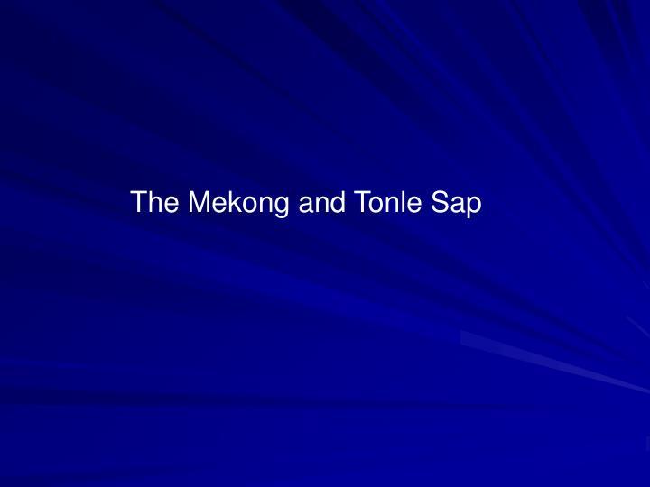The Mekong and Tonle Sap