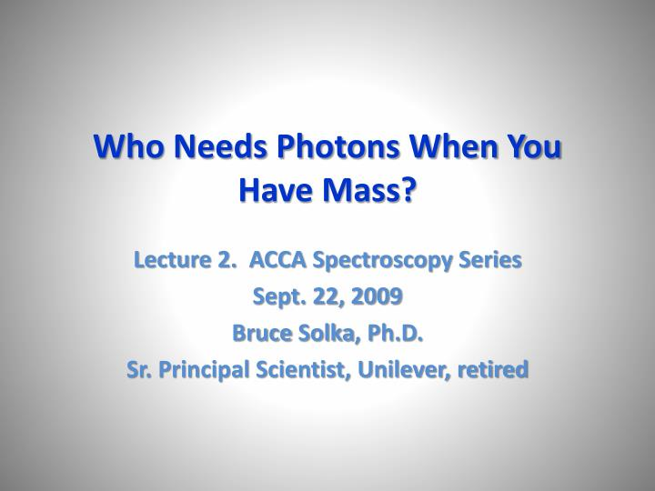 who needs photons when you have mass n.