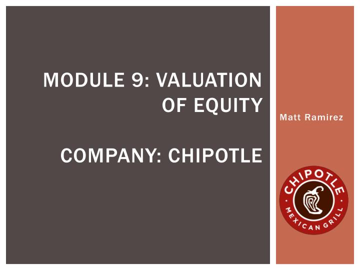 Module 9 valuation of equity company chipotle