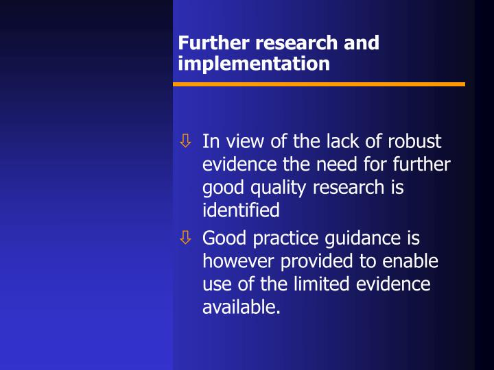 Further research and implementation