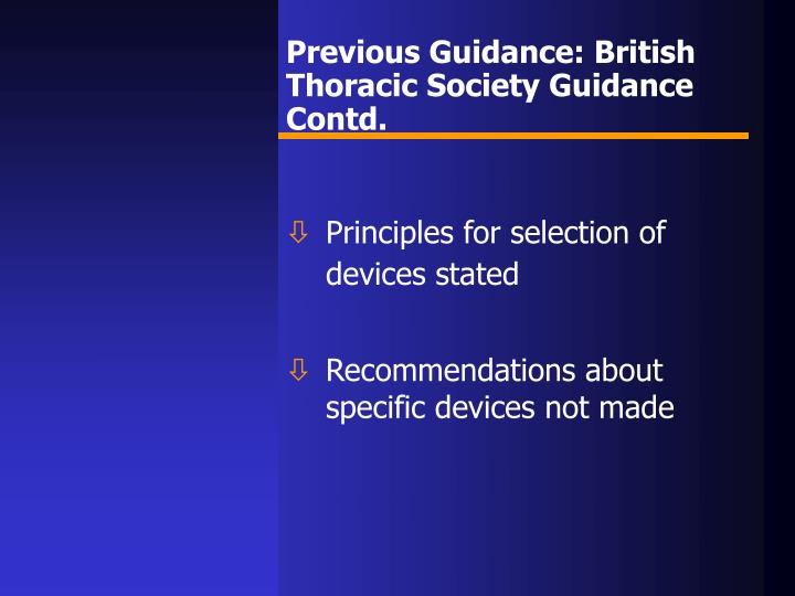 Previous Guidance: British Thoracic Society Guidance Contd.