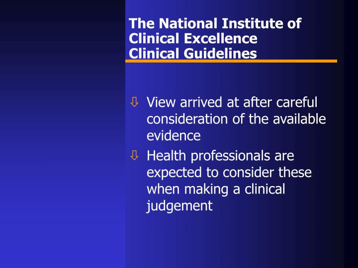 The national institute of clinical excellence clinical guidelines