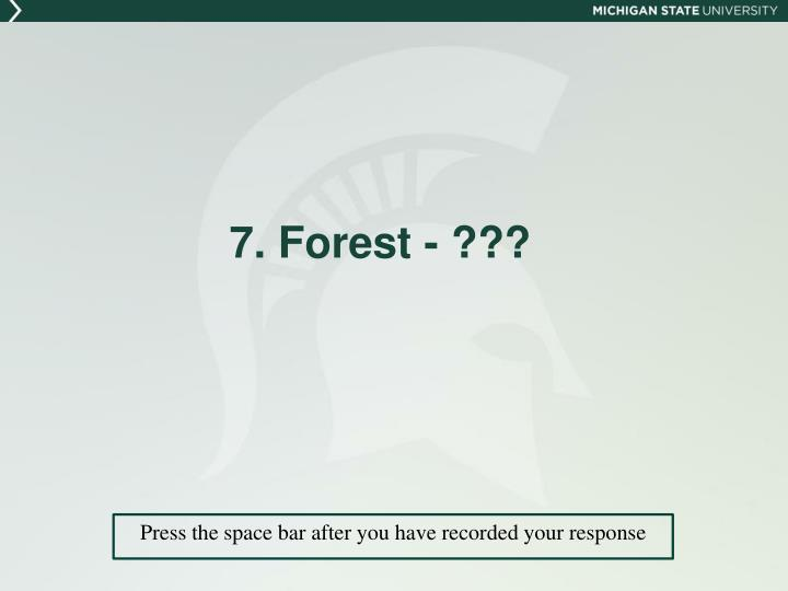 7. Forest - ???
