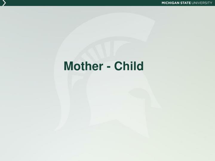 Mother - Child