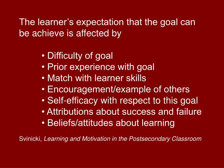 The learner's expectation that the goal can be achieve is affected by