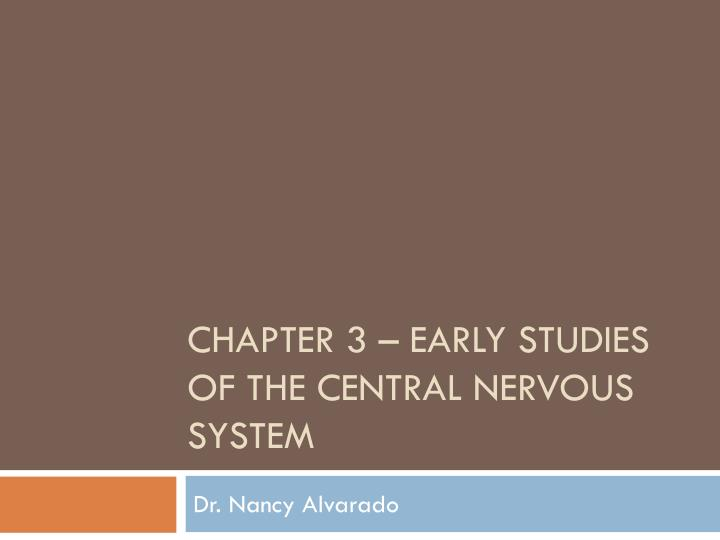 chapter 3 early studies of the central nervous system n.