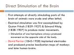 direct stimulation of the brain