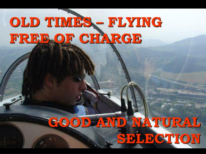 OLD TIMES – FLYING FREE OF CHARGE