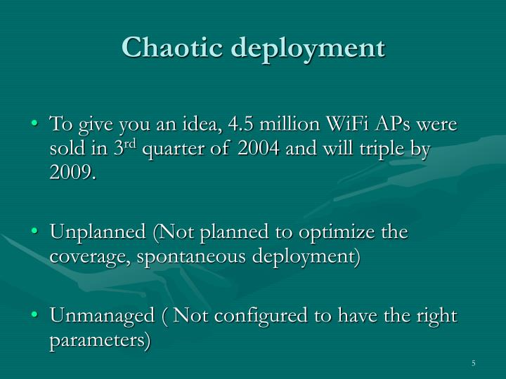 Chaotic deployment
