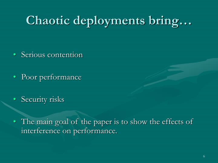 Chaotic deployments bring…