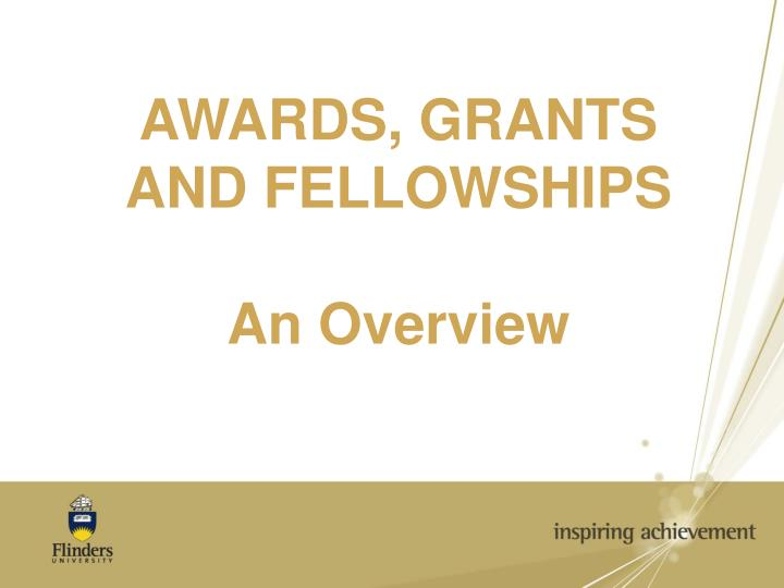 Awards grants and fellowships an overview