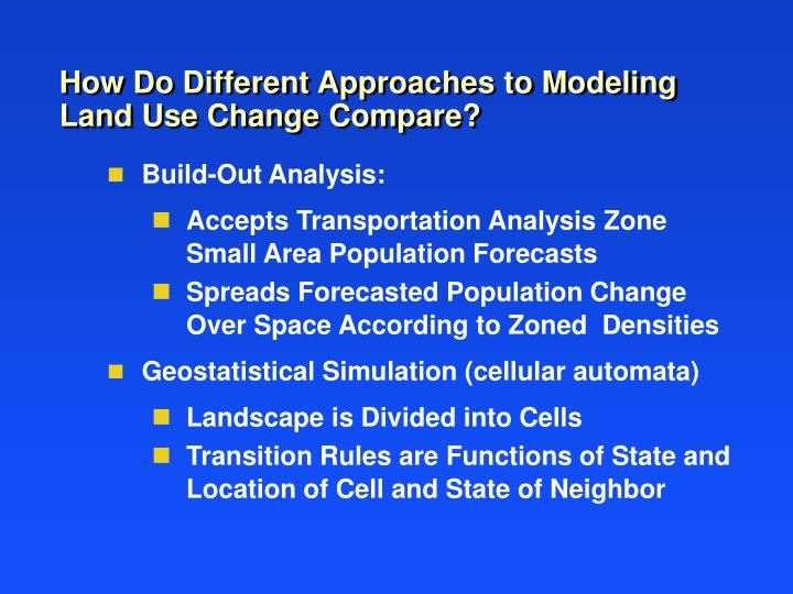 How do different approaches to modeling land use change compare
