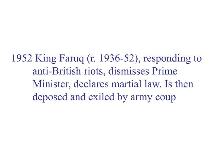 1952 King Faruq (r. 1936-52), responding to