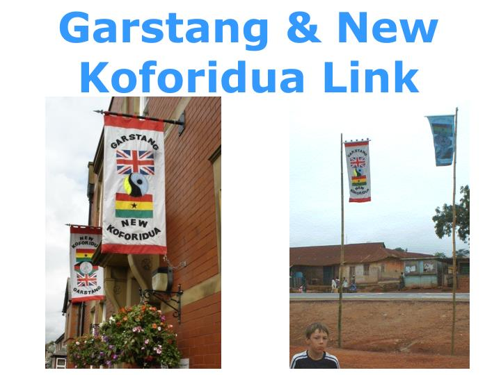 Garstang & New Koforidua Link