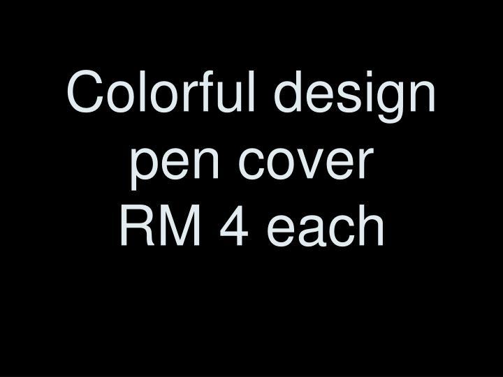 Colorful design pen cover