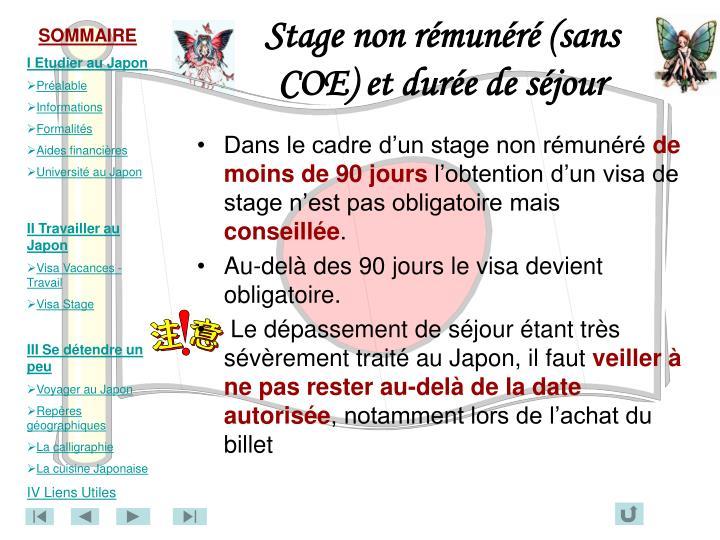 Stage non rémunéré (sans COE) et durée de séjour