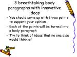 3 breathtaking body paragraphs with innovative ideas