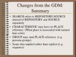 changes from the gdm summary